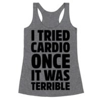 I TRIED CARDIO ONCE IT WAS HORRIBLE
