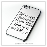 Funny Animal Unicorn Quote iPhone 4 4S 5 5S 5C 6 6 Plus , iPod 4 5  , Samsung Galaxy S3 S4 S5 Note 3 Note 4 , and HTC One X M7 M8 Case