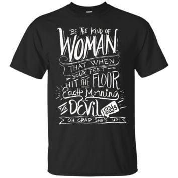 The kind of Woman The Devil Says Oh Crap - Christian T Shirt