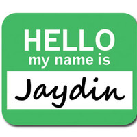 Jaydin Hello My Name Is Mouse Pad