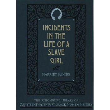 Incidents in the Life of a Slave Girl (The Schomburg Library of Nineteenth-century Black Women Writers): Incidents in the Life of a Slave Girl
