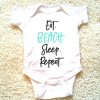 Eat beach sleep repeat quote baby Onesuit for newborn, 6 months, 12 months, and 18 months Funny graphic Onesuit