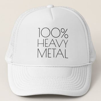 100 percent heavy metal funny trucker hat