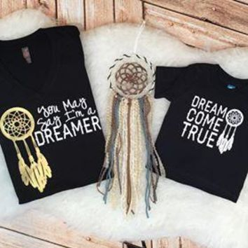 You May Say I'm a Dreamer / Dream Come True Mommy and Me Matching Shirts
