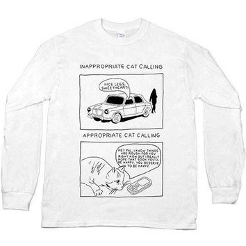 Inappropriate Catcalling vs. Appropriate Catcalling -- Unisex Long-Sleeve