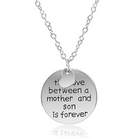 Pendant Necklace: The Love Between Mother and Son is Forever