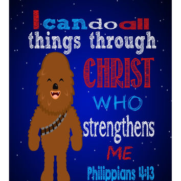 Chewbacca Christian Star Wars Nursery Decor Art Print - I Can Do All Things Through Christ Who Strengthens Me - Philippians 4:13 - Multiple Sizes