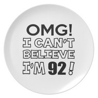 Omg ! I can't believe i'm 92 Party Plate