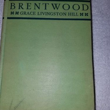Brentwood Hardcover Book Grace Livingston Hill 1937 Vintage