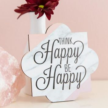Think Happy Be Happy Marble Wood Stand Sign