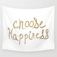 Choose Happiness Gold Edition Wall Tapestry by Sandra Arduini | Society6
