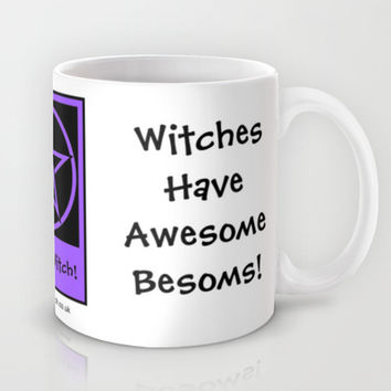 Witches Have Awesome Besoms Pagan Wiccan Cup Mug Mug by Cheeky Witch | Society6