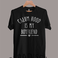 Calum Hood is My Boyfriend shirt 5 Seconds Of Summer Shirt