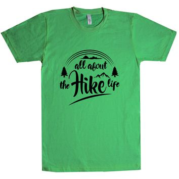 All About The Hike Life Unisex T Shirt