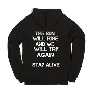 THE SUN WILL RISE AND WE WILL TRY AGAIN STAY ALIVE