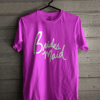 Bridesmaid 231 Shirt For Man And Woman / Tshirt / Custom Shirt