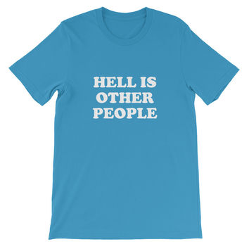 """Hell Is Other People"" Tee"