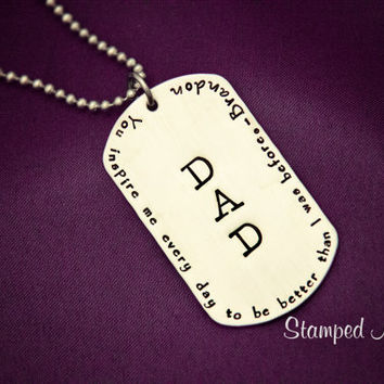 DAD - Better Than I Was Before - Hand Stamped Personalized Necklace - Stainless Steel Dog Tag - Fathers Day Gift