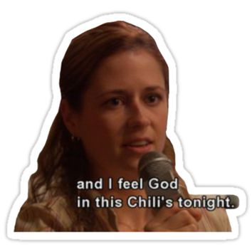'I feel god in this chili's tonight' Sticker by bellpitkin