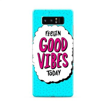 Good Vibes Today Samsung Galaxy Note 8 Case