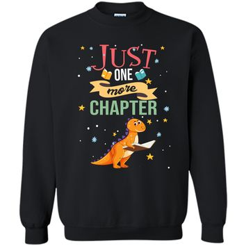 Just One More Chapter T Shirt Cute Dinosaur Book Reading Tee Printed Crewneck Pullover Sweatshirt 8 oz