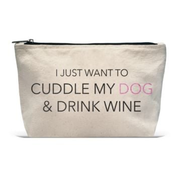 Pouch- Cuddle My Dog Drink Wine
