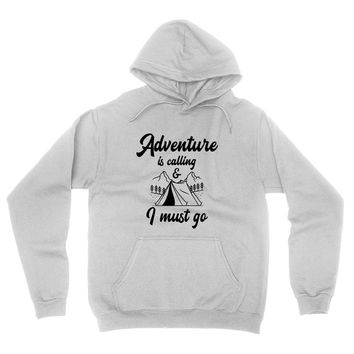 Adventure is calling I must go hoodie