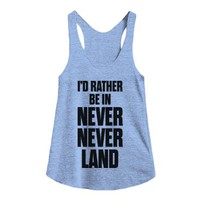 I'd Rather be in Never Never Land-Female Athletic Blue Tank