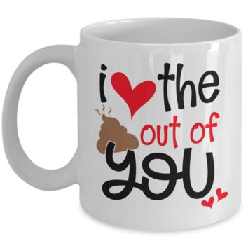 Valentine Gift for Mom, Mum Child, Guy, Man Love the Poop Out of You Coffee Mug
