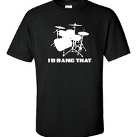 Id bang them drums great gift for drummers printed t shirt in womans & mens