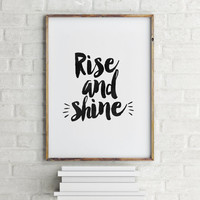 PRINTABLE Art, RISE And SHINE,Inspirational Quote,Motivational Art,Bedroom Decor,Room Decor,Positive Quote,Black And White,Dorm Room Decor