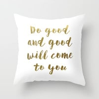 Do Good - GOLD INK Throw Pillow by Cooledition