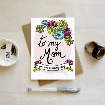 To my Mom on my wedding day Card. Wedding day cards. Succulent Illustration card. MC206.