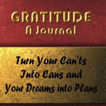 Gratitude: A Journal (Burgundy 8.5 x 11): Turn Your Can'ts Into Cans and Your Dreams Into Plans