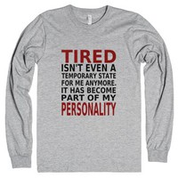 Tired Has Become Part Of My
