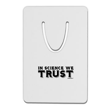 In Science We Trust Text Aluminum Paper Clip Bookmark by TooLoud