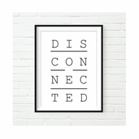 Disconnected typography minimal black and white poster (from US Letter and A4 up to A0 size) interrior decor