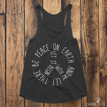 Let There Be Peace and It Begin With Me  (Black & White) - Tank | Gym Tee | Hot Yoga | Fitness Shirt | Positive Vibes | Inspirational Quote