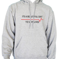Its A Beautiful Day To Save Lives Unisex Hoodie S to 3XL