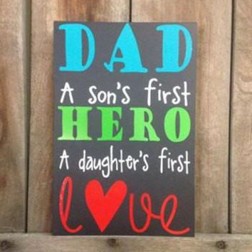 Dad is a Son's First Hero Custom Wooden Sign