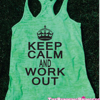 Keep Calm and Work Out Burnout Tank top.Womens crossfit tank.exercise tank.Running tank top. Bootcamp tank.Sexy Gym Clothing