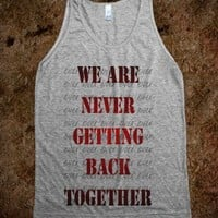 We Are Never Getting Back Together - Rad Tees
