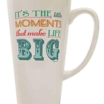 It's the Little Moments that Make Life Big - Color 16 Ounce Conical Latte Coffee Mug