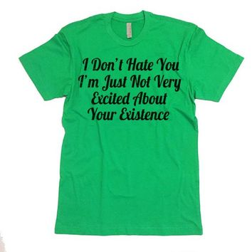 I Don't Hate You T-shirt.