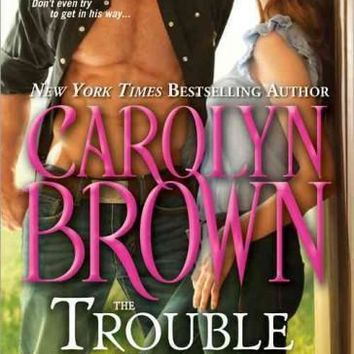 The Trouble With Texas Cowboys (Burnt Boot, Texas): The Trouble with Texas Cowboys (Burnt Boot, Texas)