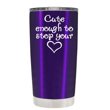 Cute Enough to Stop on Translucent Purple 20 oz Tumbler Cup