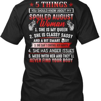 5 Things About My Spoiled August Woman