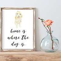 Labradoodle Home Is Where The Dog Is Wall Decor | Art Print Poster