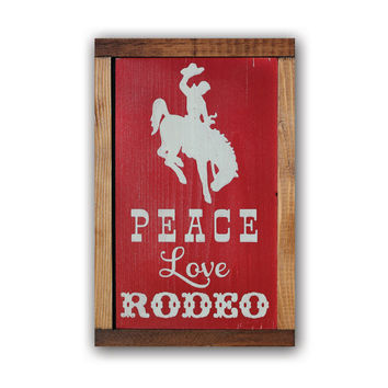 Peace Love Rodeo - Wood Framed Sign, Solid Cedar Wood, Rustic, Western, Home Decor, Wall Art, Cowboy, Country