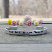 The Walking Dead - Just Look At The Flowers Bracelet - Walking Dead - Under 20 - Cuff - Quote - TV - Pop Culture  - Looks Like Silver